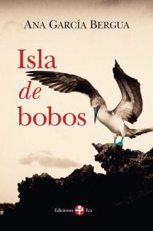 """""""Isla de Bobos"""", novela de Ana García Bergua reeditada por Ediciones Era, que será presentada durante la Feria Universitaria del Libro (FUL 2014) entre el 22 y 31 de agosto próximo"""